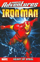 Marvel Adventures Iron Man Vol. 1: Heart of Steel  by Written by Fred Van Lente; Art by James Cordeiro and Ronan Cliquet