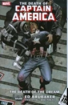 Captain America: The Death of Captain America Vol. 1  by Written by Ed Brubaker; Art by Steve Epting
